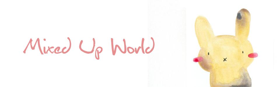 °oO Mixed Up World Oo°