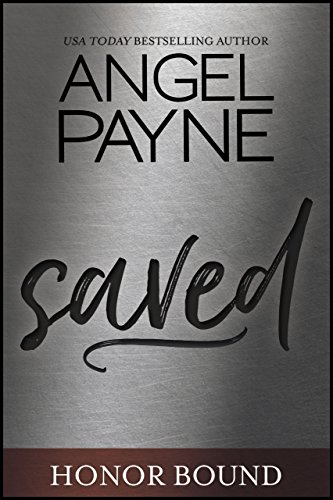 Saved (Honor Bound Book 1) by Angel Payne (CR)