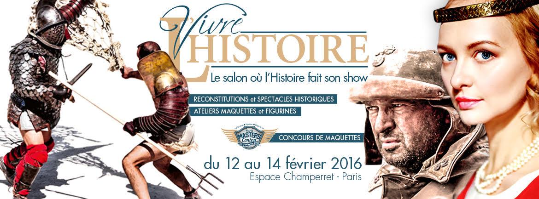 Vivre l'Histoire, quand l'Histoire fait son Show, du 12 au 14 février 2016