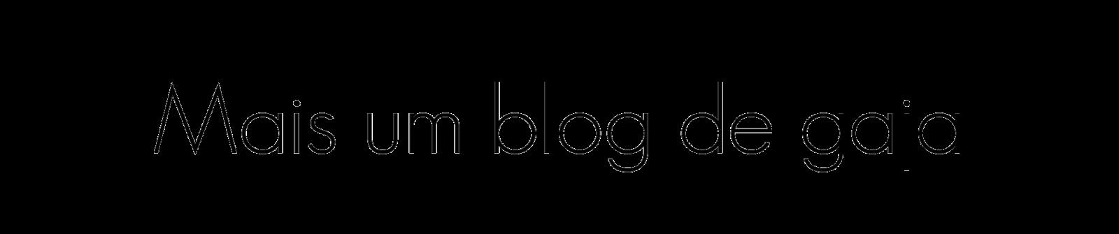 Mais um blog de gaja