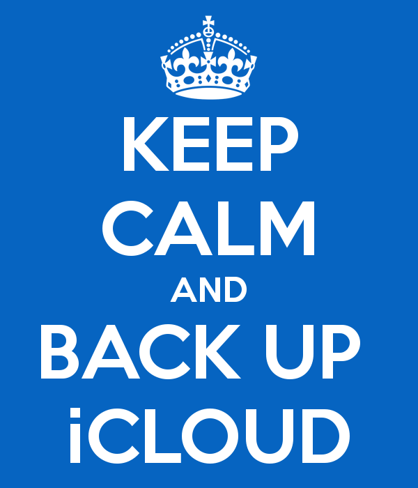 Meme stating the words Keep calm and back up i cloud