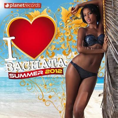 I%2BLove%2BBachata BAIXARCDSDEMUSICAS.NET I Love Bachata Summer 2012