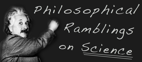 Philosophical Ramblings on Science
