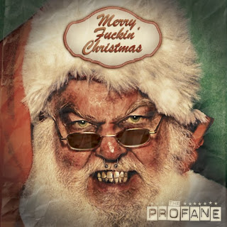 THE PROFANE - Merry Fuckin' Christmas (2011)