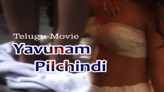Watch Yavunam Pilchindi Hot Telugu Movie Online