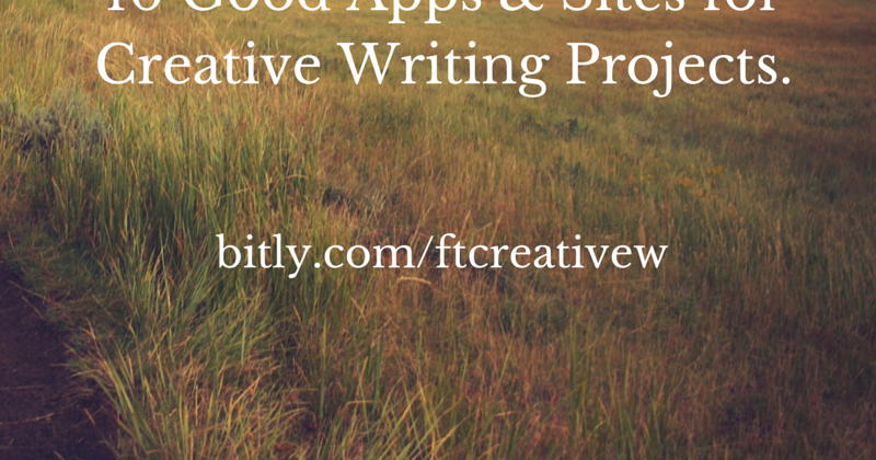 10 Good Apps & Sites for Creative Writing Projects