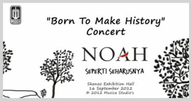 "Video NOAH - ""Born To Make History"" Concert Di Skenoo Hall Jakarta (LIVE)"