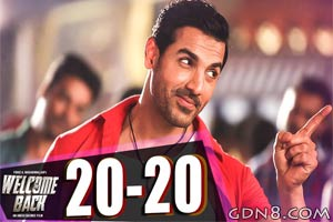 20 20 Song - Welcome Back - John Abraham