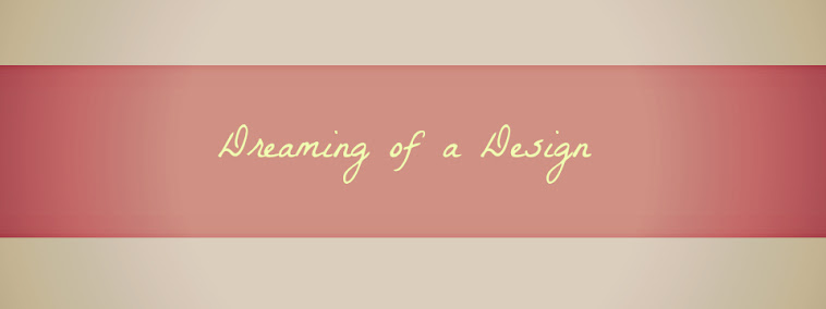 Dreaming of a Design