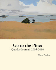 Go to the Pine: Quoddy Journals 2005-2010
