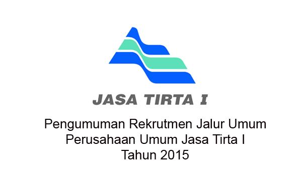 Pengumuman Rekrutmen Jalur Umum Perusahaan Umum Jasa Tirta I Tahun 2015