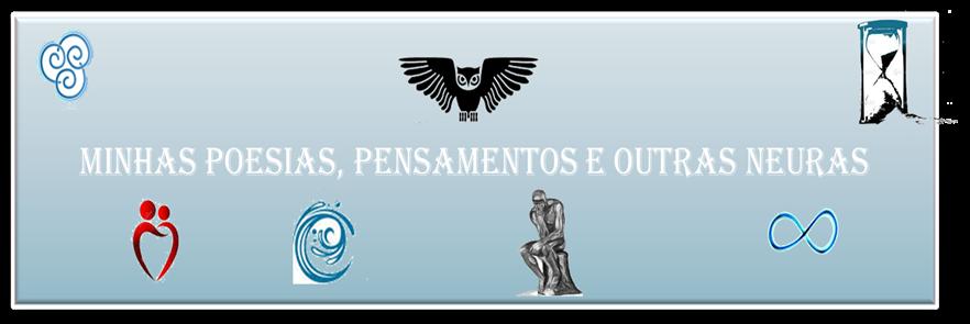 MINHAS POESIAS, PENSAMENTOS E OUTRAS NEURAS