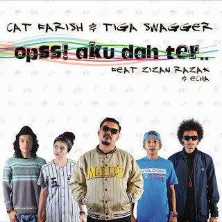 Cat Farish & Tiga Swagger - Opss! Aku Dah Ter.. (feat. Zizan Razak & Echa AF7) Lirik dan Video
