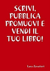 "Il ""BLOG"" e l&#39; ""E-BOOK"" di Lara Zavatteri"