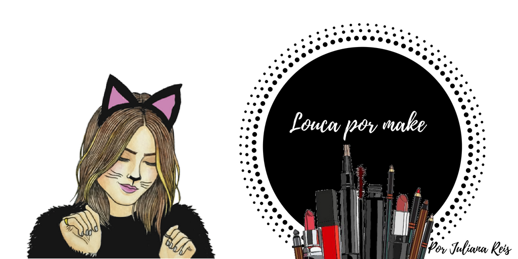 <center>Louca por make</center>