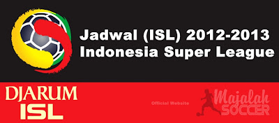 Jadwal Pertandingan ISL (Indonesia Super League) 2012-2013
