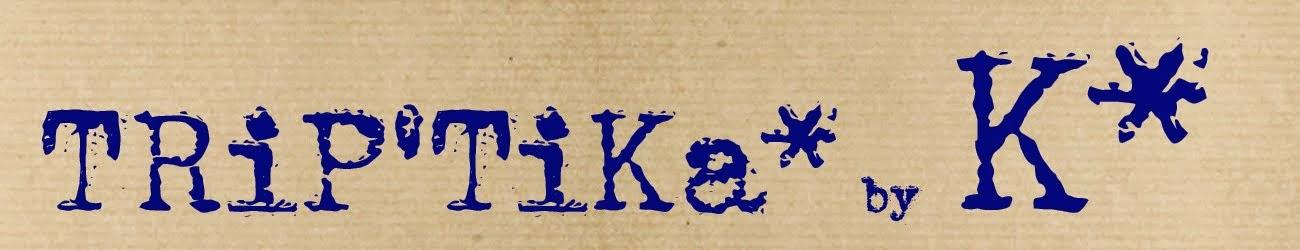 TRiP'TiKa*