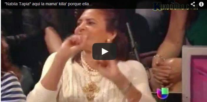 """La mama' de """"Nabila Tapia"""" KILLA'"""