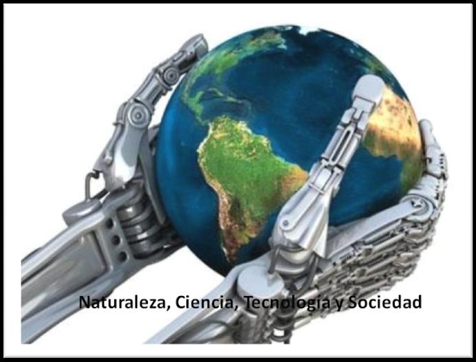 Naturaleza, Ciencia, Sociedad y Tecnología