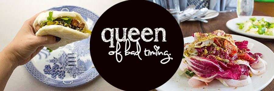 Queen of Bad Timing
