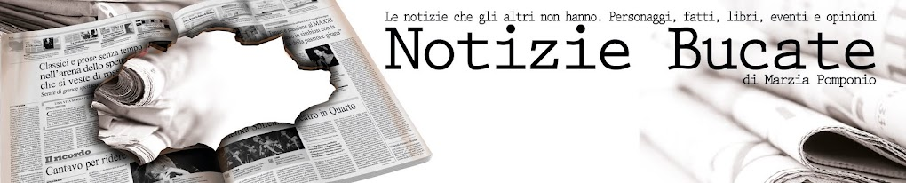 Notizie Bucate: Le notizie che gli altri non hanno