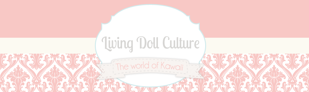 Living Doll Culture ☆ The world of Kawaii