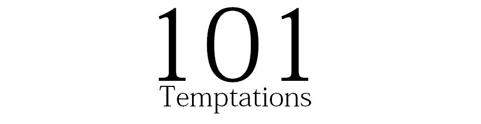 101 Temptations
