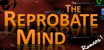 What is a reprobate mind definition