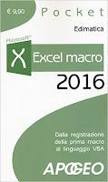 Excel macro 2016. Dalla registrazione della prima macro al linguaggio VBA