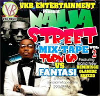 NAIJA STREET MIXTAPE VOLUME 2 - FEATURING OLAMIDE and REMINISCE - TURN UP VS FANTASI.