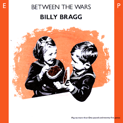BILLY BRAGG - Between the wars (Ep 1985)