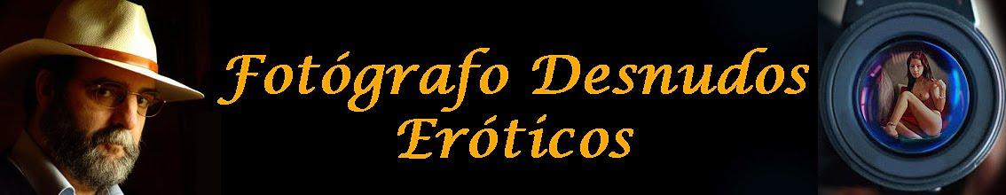 FOTOGRAFO DESNUDOS EROTICOS