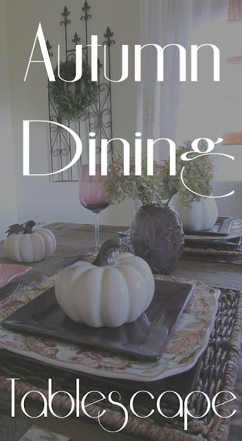 Autumn Dining and Tablescape Inspiration. Using Modern and Traditional dishes for a farmhouse yet modern feel.