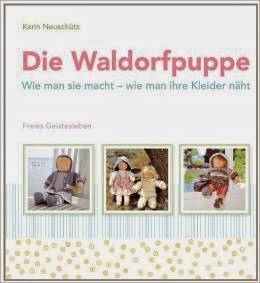 Die Waldorfpuppe - Wie man sie macht und wie man ihre Kleider näht