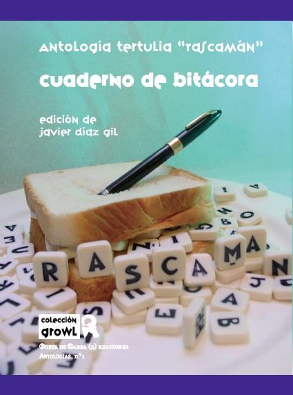 "Cuaderno de bitácora - Antología tertulia ""Rascamán"" - Varios autores - Edición de Javier Díaz Gil"