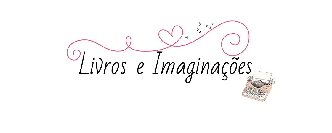 Livros e Imaginaçoes