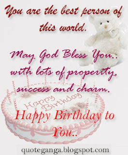 You are the best person of this world. May God Bless You with lots of prosperity success and charm. Be always Happy