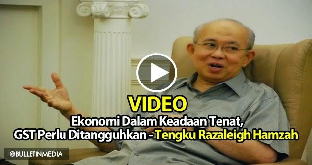 VIDEO: Ekonomi Dalam Keadaan Tenat, GST Perlu Ditangguhkan - Tengku Razaleigh Hamzah