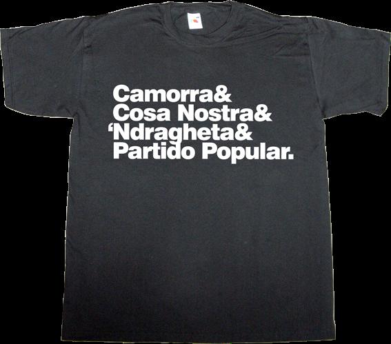partido popular pp corruption mafia useless spanish justice useless spanish politics useless kingdoms spain is different t-shirt ephemeral-t-shirts