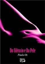 Do Silêncio e Da Pele