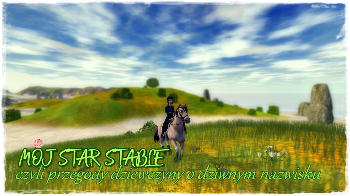 Mój Star Stable, czyli przygody dziewczyny o dziwnym nazwisku
