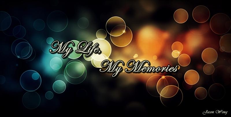 My L!fe, My Memories