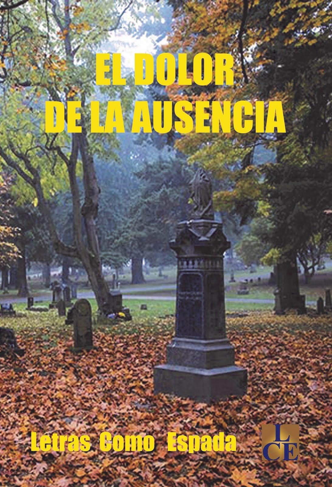 """EL DOLOR DE LA AUSENCIA. Finalista Certamen de Poesía """"Noviembre"""""""