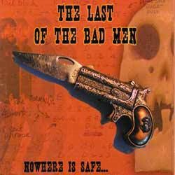 The Last of the Bad Men