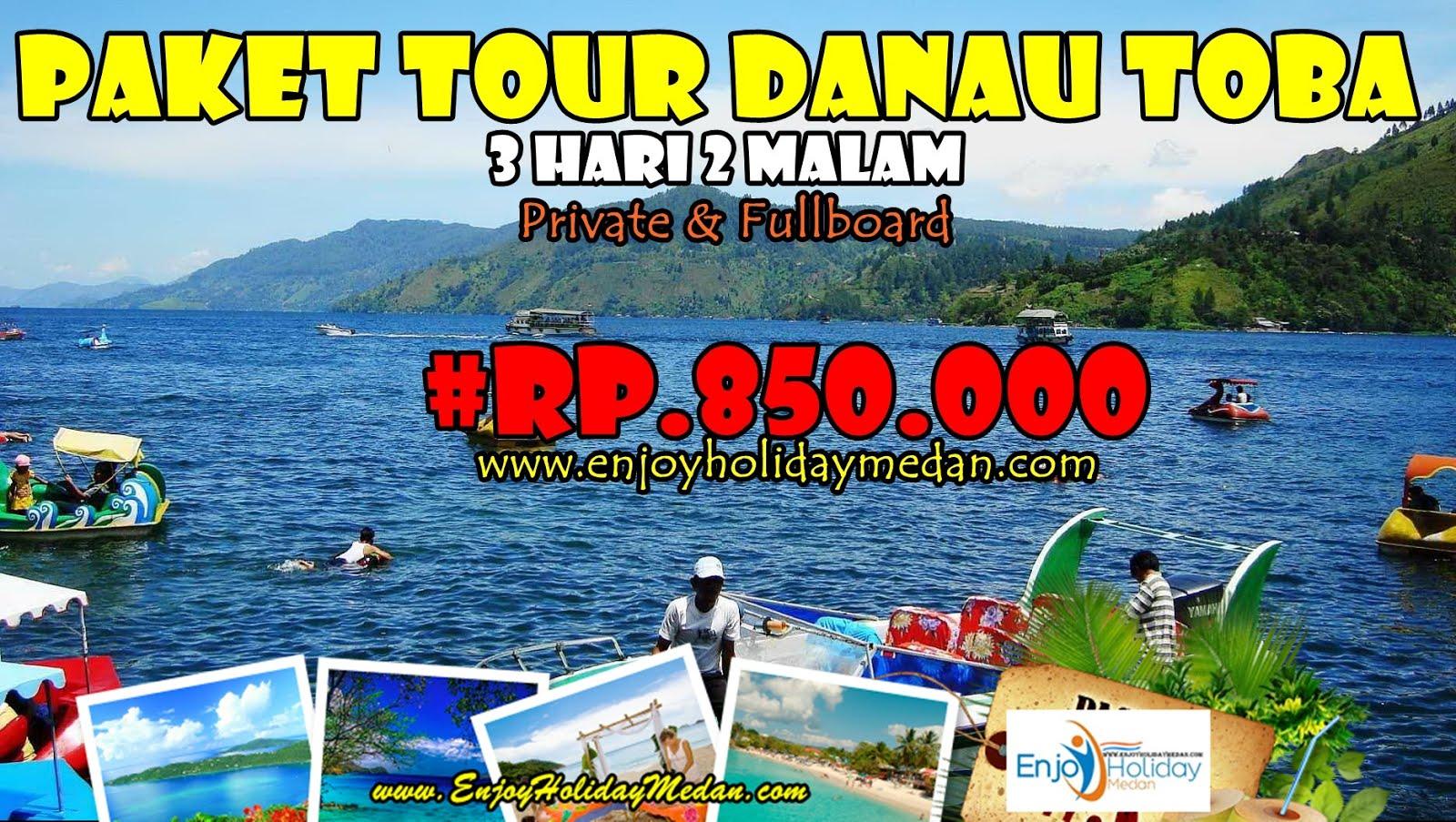 Promo Paket Tour Medan - Berastagi - Parapat - Samosir 3H2M