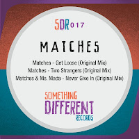 Matches Get Loose EP Something Different