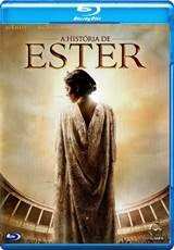 A História de Ester 720p e 1080p Dublado RMVB + AVI Dual Áudio Bluray + DVDRip Torrent