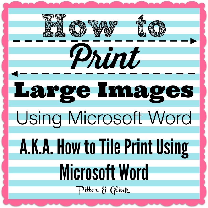 How to Print Large Graphics & Images Using Microsoft Word a.k.a. How to Tile Print Using Word pitterandglink.com