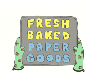 Fresh Baked Paper Goods