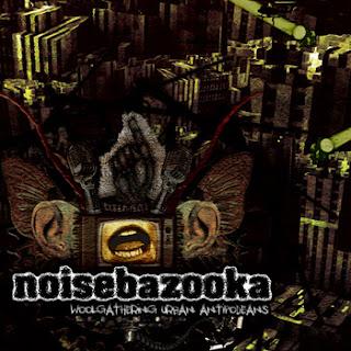 Noisebazooka - Woolgathering Urban Antipodeans